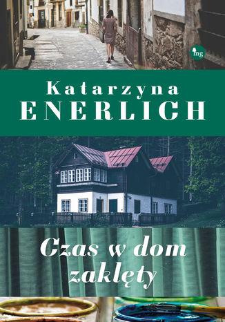 Okładka książki/ebooka Czas w dom zaklęty