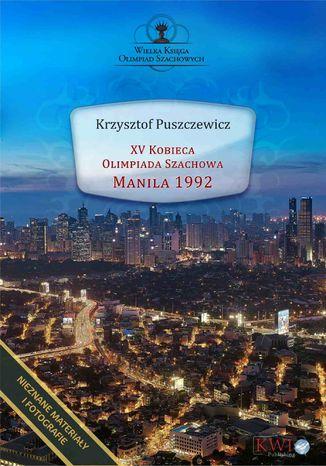 Okładka książki XV Kobieca Olimpiada Szachowa Manila 1992