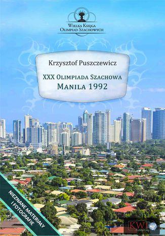 Okładka książki XXX Olimpiada Szachowa Manila 1992
