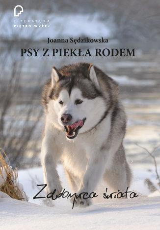 Okładka książki/ebooka Psy z piekła rodem zdobywca świata