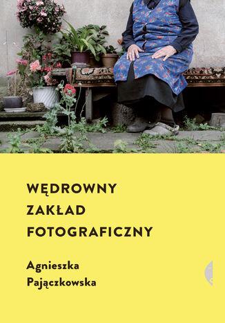 Okładka książki/ebooka Wędrowny zakład fotograficzny