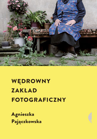 Okładka książki Wędrowny zakład fotograficzny
