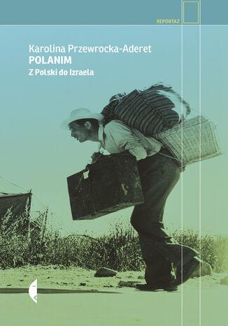 Okładka książki/ebooka Polanim. Z Polski do Izraela