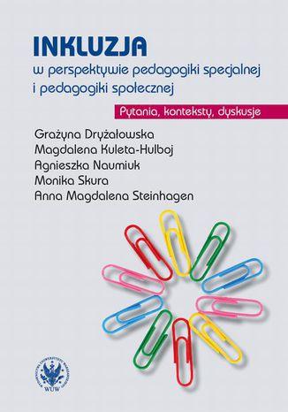 Okładka książki/ebooka Inkluzja w perspektywie pedagogiki specjalnej i pedagogiki społecznej