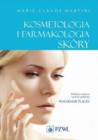 Okładka książki Kosmetologia i farmakologia skóry