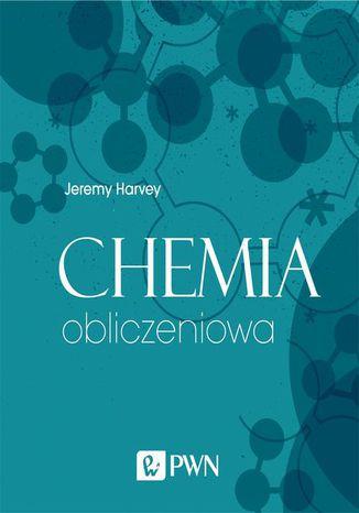 Okładka książki Chemia obliczeniowa