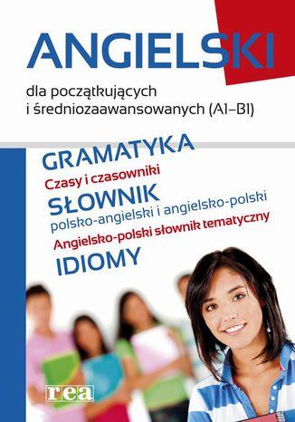 Okładka książki Angielski dla początkujących i średniozaawansowanych (A1-B1)
