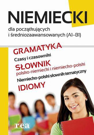 Okładka książki/ebooka Niemiecki dla początkujących i średniozaawansowanych (A1-B1)