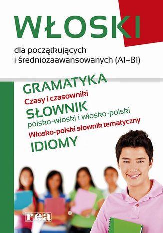 Okładka książki/ebooka Włoski dla początkujących i średniozaawansowanych (A1-B1)