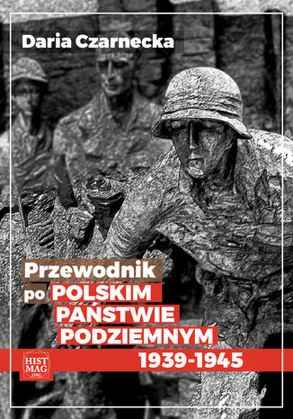 Okładka książki/ebooka Przewodnik po Polskim Państwie Podziemnym 1939-45