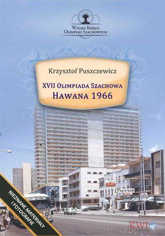 Okładka książki XVII Olimpiada Szachowa - Hawana 1966