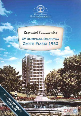 Okładka książki XV Olimpiada Szachowa - Złote Piaski 1962