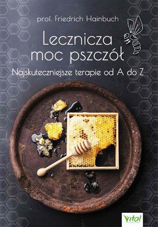 Okładka książki Lecznicza moc pszczół