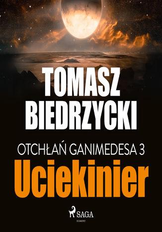 Okładka książki/ebooka Otchłań Ganimedesa 3: Uciekinier