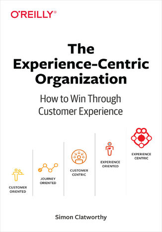 Okładka książki The Experience-Centric Organization. How to Win Through Customer Experience