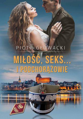 Okładka książki/ebooka Miłość, seks... i podchorążowie