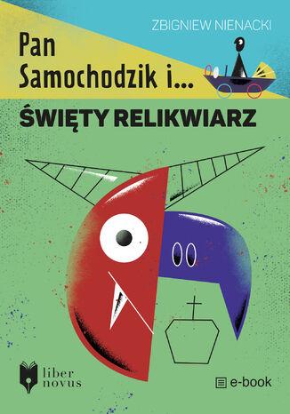 Okładka książki Pan Samochodzik i... (Tom 2). Pan Samochodzik i święty relikwiarz