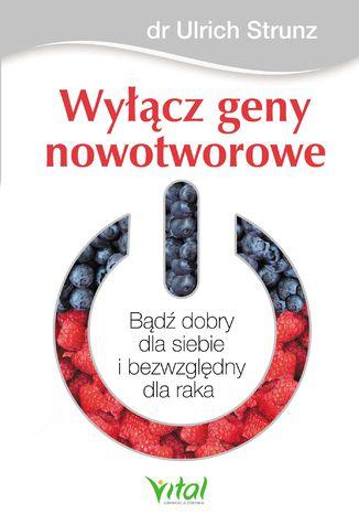 Okładka książki Wyłącz geny nowotworowe