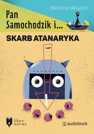 Okładka książki Pan Samochodzik i... (Tom 3). Pan Samochodzik i skarb Atanaryka