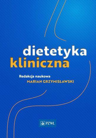 Okładka książki/ebooka Dietetyka kliniczna