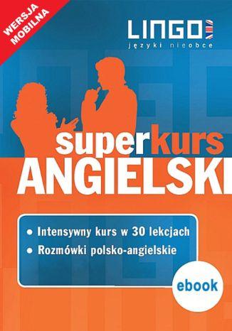 Angielski. Superkurs (kurs + rozmówki)
