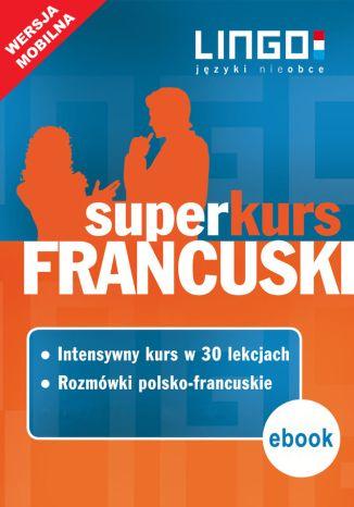 Okładka książki/ebooka Francuski. Superkurs (kurs + rozmówki)