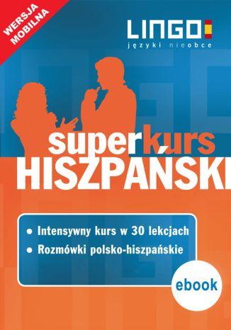 Okładka książki Hiszpański. Superkurs (kurs + rozmówki)