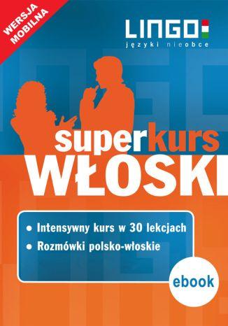 Okładka książki/ebooka Włoski. Superkurs (kurs + rozmówki)