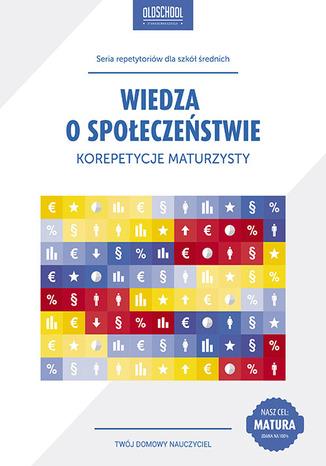 Okładka książki/ebooka Wiedza o społeczeństwie. Korepetycje maturzysty