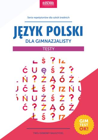 Okładka książki Język polski dla gimnazjalisty. Testy
