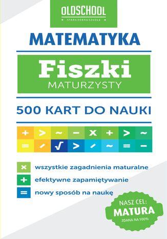 Okładka książki Matematyka. Fiszki maturzysty. 500 kart do nauki