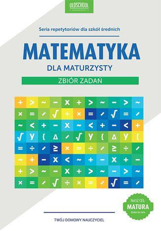 Okładka książki Matematyka dla maturzysty. Zbiór zadań