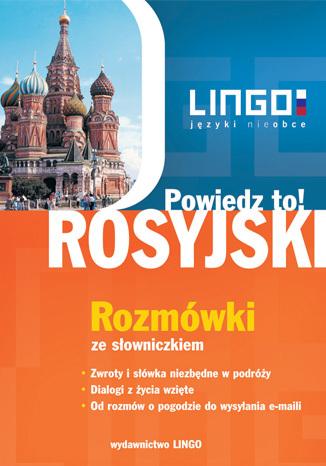 Okładka książki Rosyjski. Rozmówki. Powiedz to!