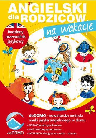 Angielski dla rodziców. Na wakacje. deDOMO