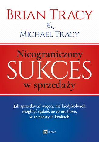 Okładka książki/ebooka Nieograniczony sukces w sprzedaży