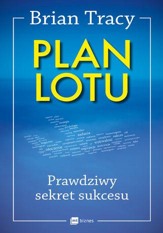 Okładka książki/ebooka Plan lotu. Prawdziwy sekret sukcesu