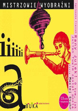 Okładka książki Rany Julek! O tym, jak Julian Tuwim został poetą