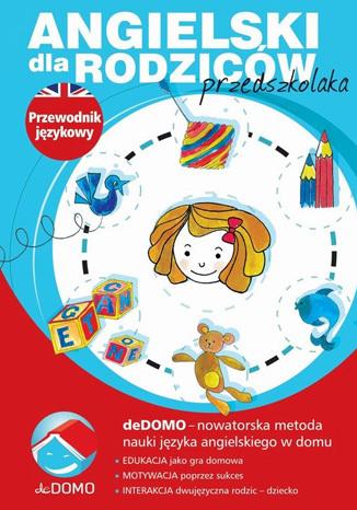 Okładka książki/ebooka Angielski dla rodziców przedszkolaka. Przewodnik językowy. deDOMO