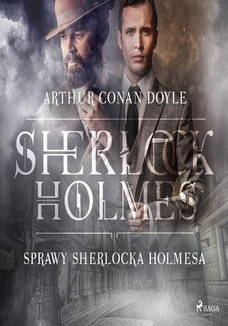 Okładka książki Sprawy Sherlocka Holmesa