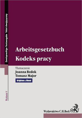 Okładka książki Kodeks pracy. Arbeitsgesetzbuch. Wydanie 5
