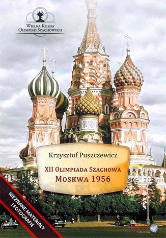 Okładka książki XII Olimpiada Szachowa - Moskwa 1956