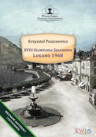 Okładka książki XVIII Olimpiada Szachowa - Lugano 1968