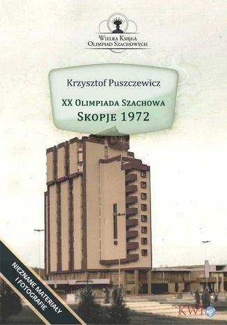 Okładka książki XX Olimpiada Szachowa - Skopje 1972