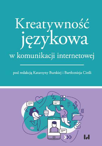 Okładka książki/ebooka Kreatywność językowa w komunikacji internetowej