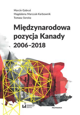 Okładka książki/ebooka Międzynarodowa pozycja Kanady (2006-2018)