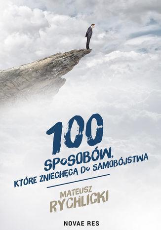Okładka książki 100 sposobów, które zniechęcą do samobójstwa