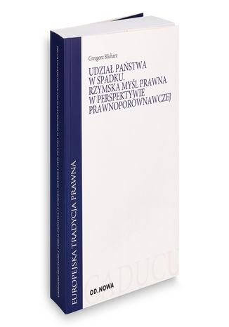 Okładka książki/ebooka Udział państwa w spadku. Rzymska mysl prawna w perspektywie prawnoporównawczej