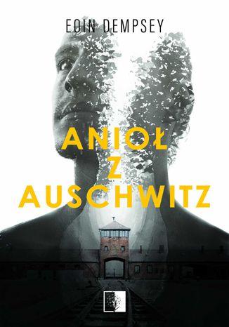 Okładka książki Anioł z Auschwitz