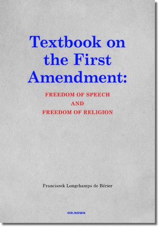 Okładka książki/ebooka Textbook on the First Amendment: FREEDOM OF SPEECH AND FREEDOM OF RELIGION