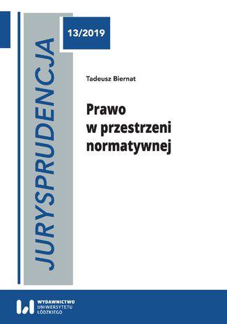 Okładka książki Jurysprudencja 13. Prawo w przestrzeni normatywnej